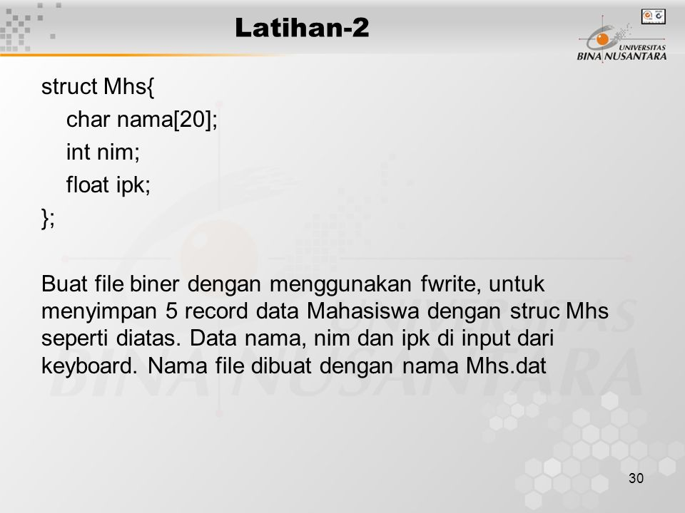 Latihan-2 struct Mhs{ char nama[20]; int nim; float ipk; };